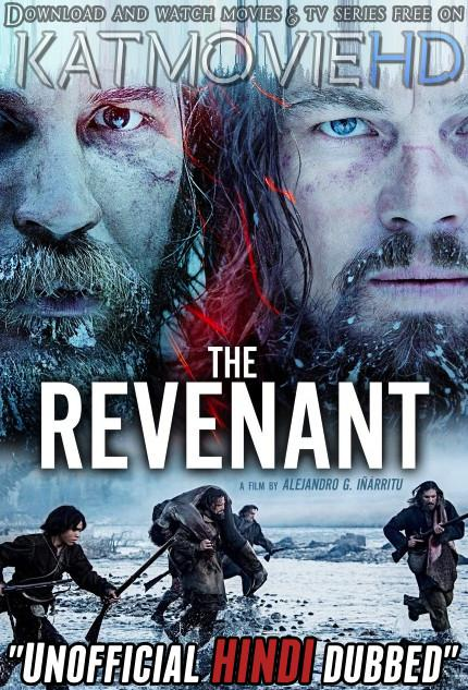 The Revenant (2015) [Hindi (Unofficial Dubbed) + English (ORG)] Dual Audio | BDRip 480p 720p 1080p [HD]