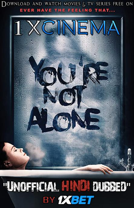 You're Not Alone (2020) WebRip 720p Dual Audio [Hindi Dubbed (Unofficial VO) + English (ORG)] [Full Movie]