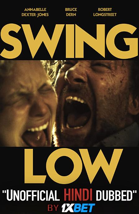 Swing Low (2019) WebRip 720p Dual Audio [Hindi Dubbed (Unofficial VO) + English (ORG)] [Full Movie]