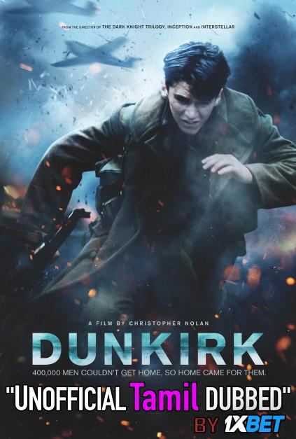 Dunkirk (2017) Tamil Dubbed (Unofficial) & English (ORG) [Dual Audio] Blu-Ray 720p [Full Movie] 1XBET