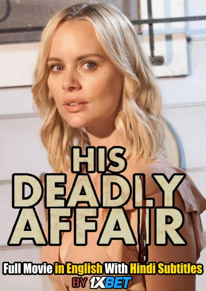 His Deadly Affair (2019) Web-DL 720p HD Full Movie [In English] With Hindi Subtitles