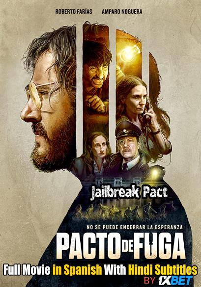 Jailbreak Pact (2020) Web-DL 720p HD Full Movie [In Spanish] With Hindi Subtitles