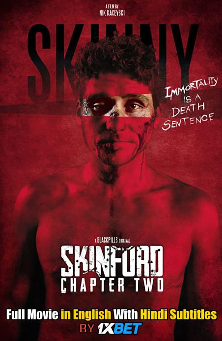 Skinford: Chapter Two (2018) Web-DL 720p HD Full Movie [In English] With Hindi Subtitles