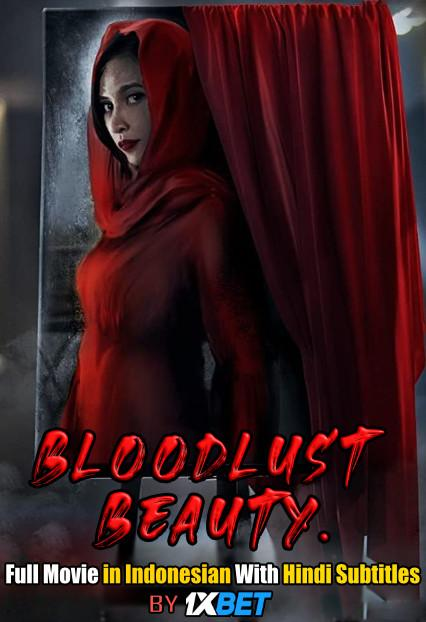 Bloodlust Beauty (2019) Web-DL 720p HD Full Movie [In Indonesian] With Hindi Subtitles