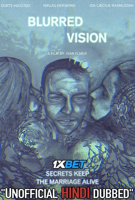 Blurred Vision (2019) WebRip 720p Dual Audio [Hindi Dubbed (Unofficial VO) + Danish (ORG)] [Full Movie]