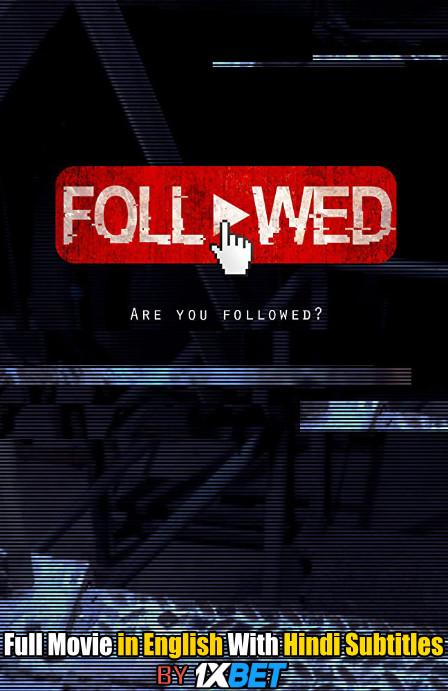Followed (2018) Web-DL 720p HD Full Movie [In English] With Hindi Subtitles