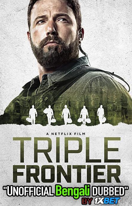 Triple Frontier (2019) Bengali [Unofficial Dubbed] WEBRip 720p HD [Action Film]