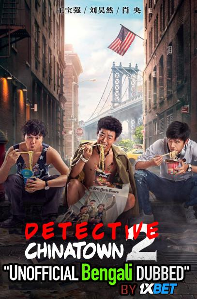 Detective Chinatown 2 (2018) Bengali [Unofficial Dubbed] BluRay 720p HD [Action Film]