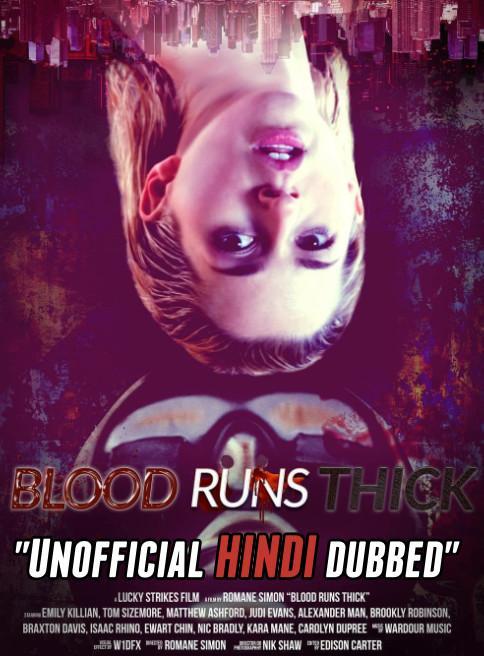 Blood Runs Thick (2018) [Hindi (Unofficial Dubbed) + English (ORG)] Dual Audio | WEBRip 720p [HD]