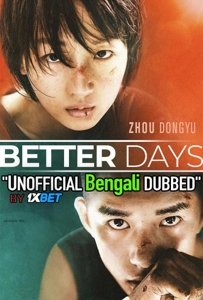 Better Days (2019) Bengali Dubbed (Unofficial VO) BluRay 720p [Full Movie] 1XBET