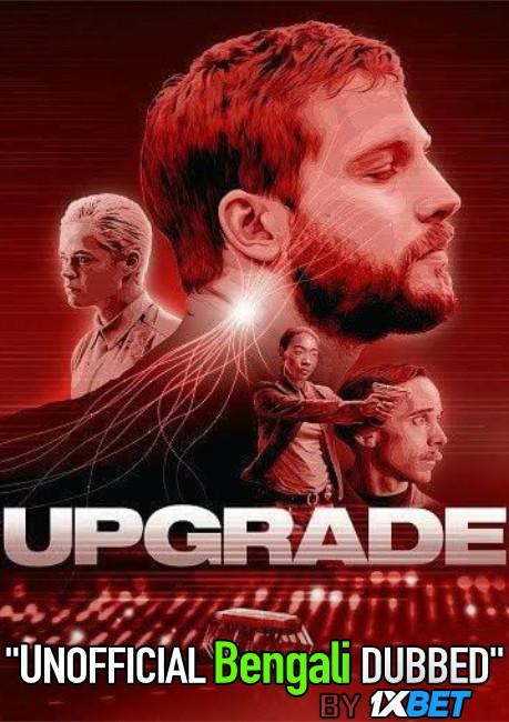 Upgrade (2018) Bengali [Unofficial Dubbed] BluRay 720p HD [Action Film]
