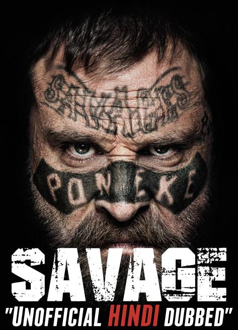 Savage (2019) [Hindi (Unofficial Dubbed) + English (ORG)] Dual Audio [HDCAM 720p]