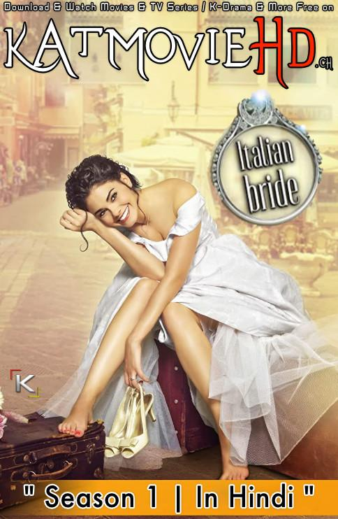 Italian Bride: Season 1 (Hindi Dubbed) 720p Web-DL [Episodes 1-20 Added ] Mexican TV Series