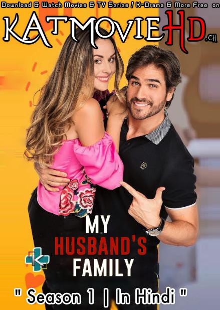 My Husband's Family: Season 1 (Hindi Dubbed) 720p Web-DL [Episodes 1-14 Added ] Mexican TV Series
