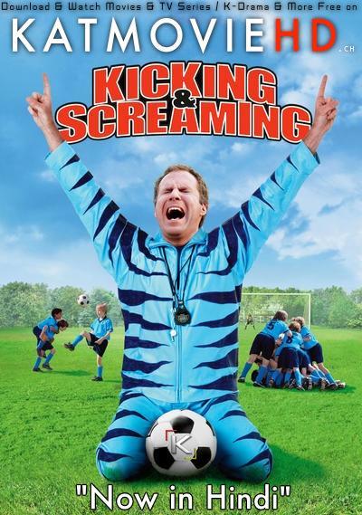 Download Kicking & Screaming (2005) BluRay 720p & 480p Dual Audio [Hindi Dub – English] Kicking & Screaming Full Movie On KatmovieHD.nl