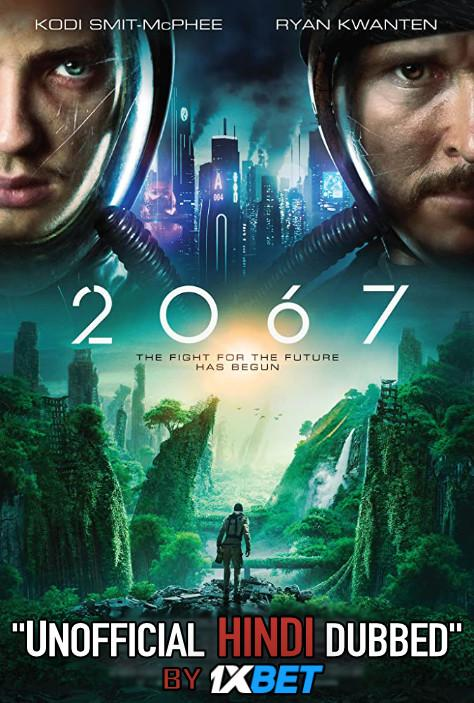 2067 (2020) Hindi (Unofficial Dubbed) + English (ORG) [Dual Audio] WebRip 720p [1XBET]