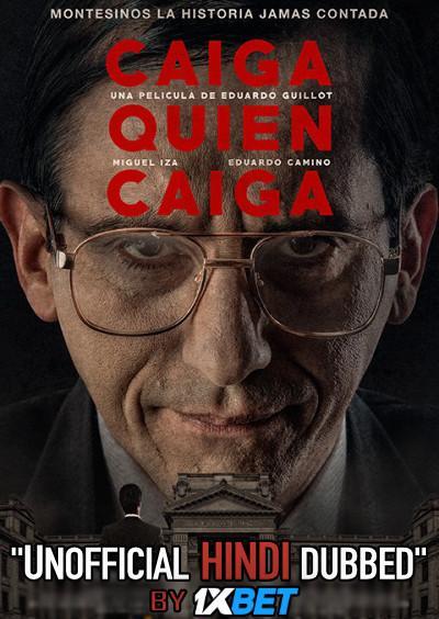 Caiga quien caiga (2018) WebRip 720p Dual Audio [Hindi Dubbed (Unofficial VO) + Spanish (ORG)] [Full Movie]