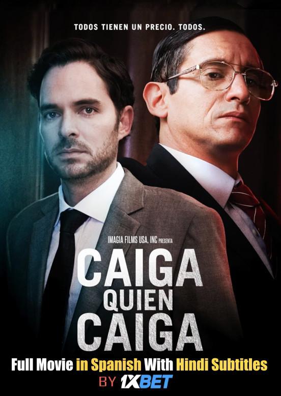Caiga quien caiga (2018) Web-DL 720p HD Full Movie [In Spanish] With Hindi Subtitles