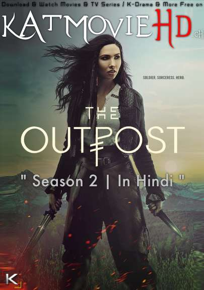 The Outpost (Season 2) [Hindi Dubbed] All Episodes | WEB-DL 1080p, 720p & 480p HD [ 2019 TV Series]