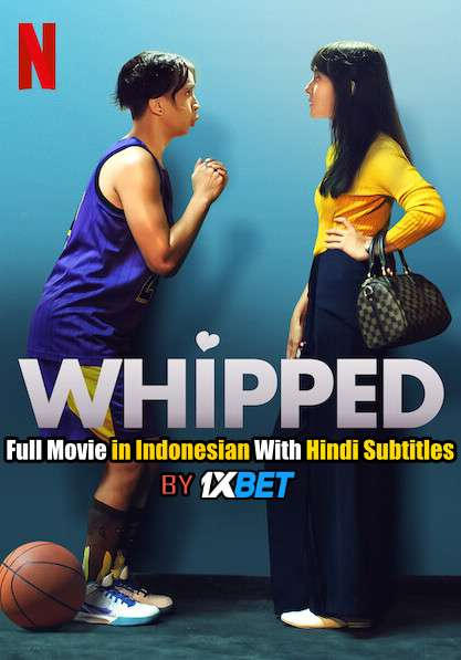 Whipped (2020) Web-DL 720p HD Full Movie [In Indonesian] With Hindi Subtitles