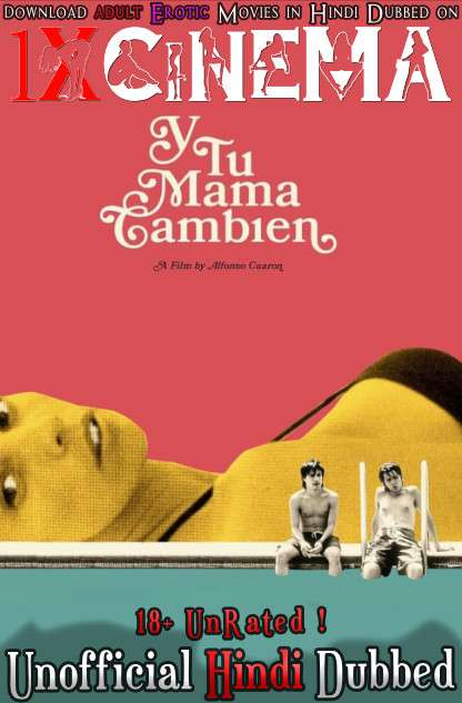 [18+] Y Tu Mamá También (2001) BDRip 720p Dual Audio [Hindi Dubbed (Unofficial VO) + Spanish (ORG)] [Full Movie]