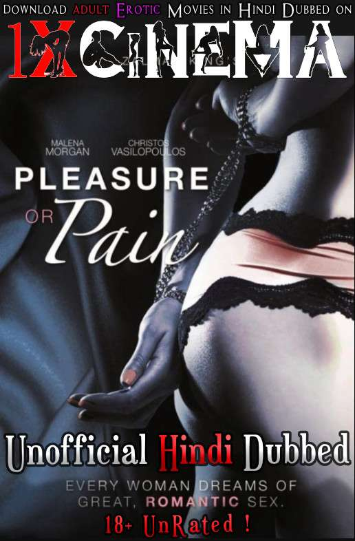 [18+] Pleasure or Pain (2013) BluRay 720p Dual Audio [Hindi Dubbed (Unofficial VO) + English (ORG)] [Full Movie]