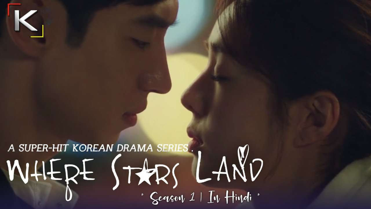 Download Where Stars Land (2018) In Hindi 480p & 720p HDRip (Korean: 여우각시별; RR: Yeougaksibyeol) Korean Drama Hindi Dubbed] ) [ Where Stars Land Season 1 All Episodes] Free Download on Katmoviehd.io