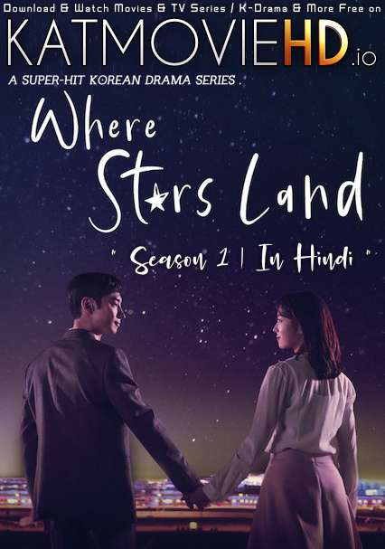 Where Stars Land (Season 1) Hindi Dubbed (ORG) [All Episodes 1-16]  HD 480p 720p 1080p (2018 Korean Drama) [TV Series]