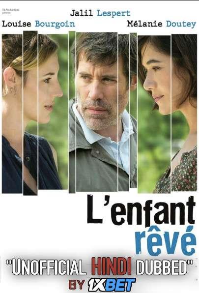 L'enfant rêvé (2020) HDCAM 720p Dual Audio [Hindi Dubbed (Unofficial VO) + French (ORG)] [Full Movie]