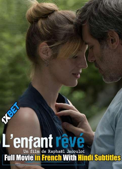 L'enfant rêvé (2020) HDCAM 720p Full Movie [In French] With Hindi Subtitles