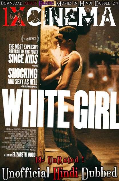 [18+] White Girl (2016) BluRay 720p Dual Audio [Hindi Dubbed (Unofficial VO) + English (ORG)] [Full Movie]