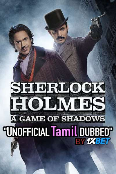 Sherlock Holmes: A Game of Shadows (2011) Tamil (Unofficial Dubbed) & English [Dual Audio] BDRip 720p [1XBET]