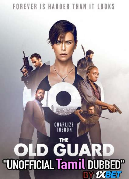 The Old Guard (2020) Tamil (Unofficial Dubbed) & English [Dual Audio] WEBRip 720p [1XBET]