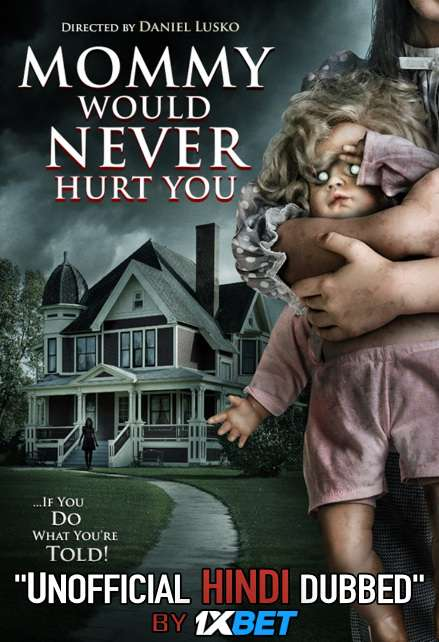 Mommy Would Never Hurt You (2019) Hindi (Unofficial Dubbed) + English [Dual Audio] WebRip 720p [1XBET]