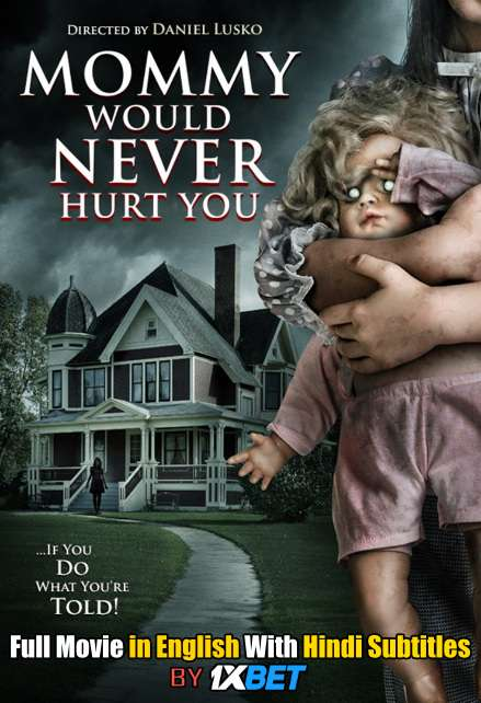 Download Mommy Would Never Hurt You (2019) Full Movie [In English] With Hindi Subtitles [Web-DL 720p] 1XBET FREE on 1XCinema.com & KatMovieHD.ch