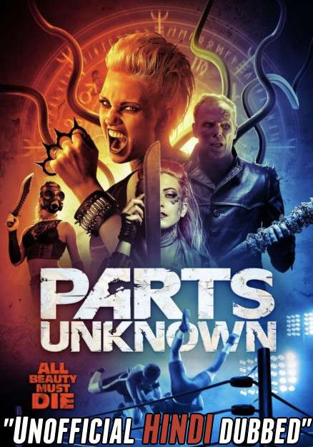 Parts Unknown (2018) [Hindi (Unofficial Dubbed) + English (ORG)] Dual Audio | WEBRip 720p [HD]