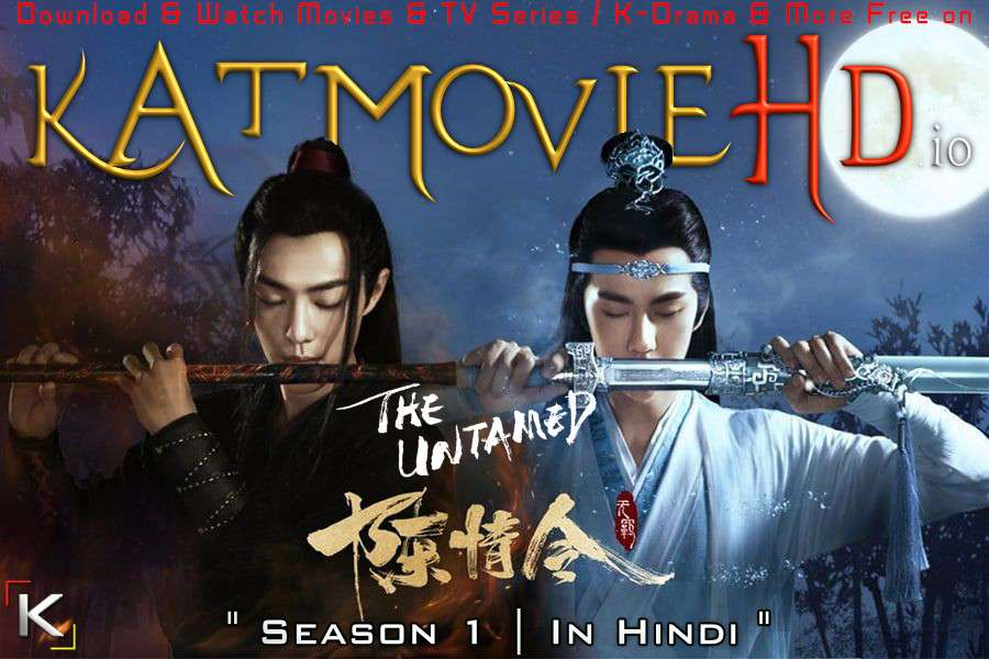 Download The Untamed (2019) In Hindi 480p & 720p HDRip (Chinese: 陈情令; RR: Chén Qíng Lìng) Chinese Drama Hindi Dubbed] ) [ The Untamed Season 1 All Episodes] Free Download on Katmoviehd.io
