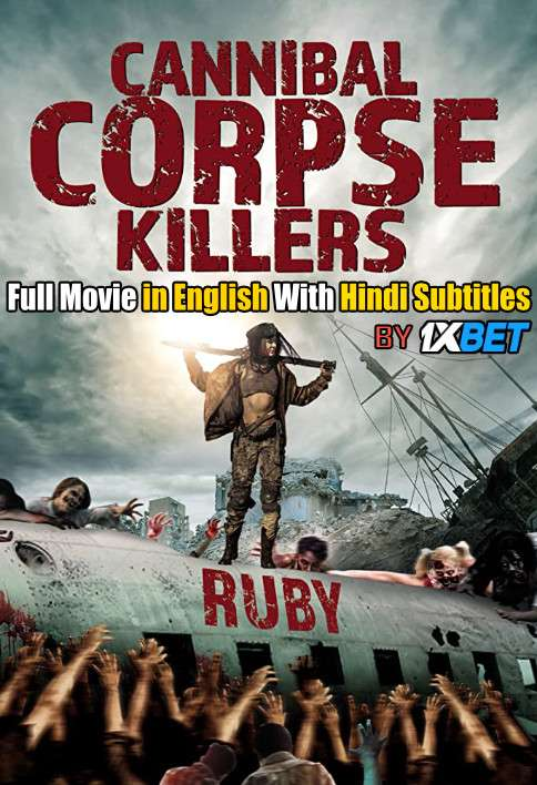 Cannibal Corpse Killers (2018) Web-DL 720p HD Full Movie [In English] With Hindi Subtitles