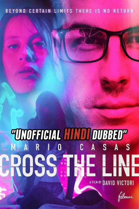Cross the Line (2020) [Hindi (Unofficial Dubbed) + Spanish ] Dual Audio [HD-CAMRip 720p]