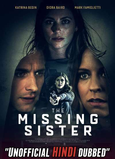 The Missing Sister (2019) [Hindi (Unofficial Dubbed) + English (ORG)] Dual Audio   WEBRip 720p [HD]