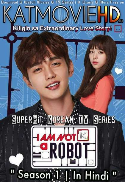 Download I Am Not a Robot (2017) In Hindi 480p & 720p HDRip (Korean: Robosi Aniya) Korean Drama Hindi Dubbed] ) [ I Am Not a Robot Season 1 All Episodes] Free Download on Katmoviehd.io