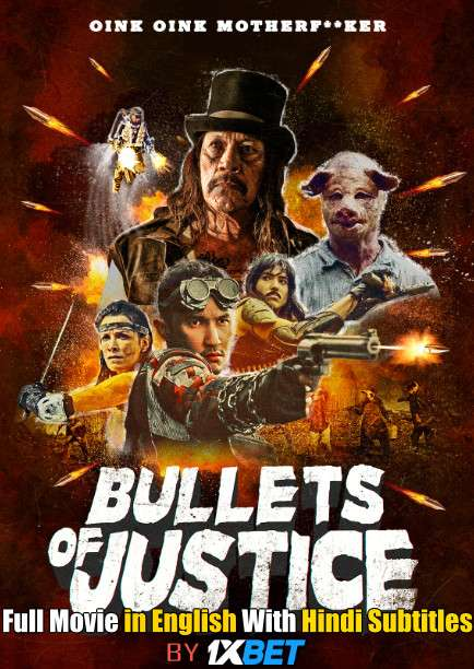 Download Bullets of Justice (2019) Web-DL 720p HD Full Movie [In English] With Hindi Subtitles FREE on 1XCinema.com & KatMovieHD.ch