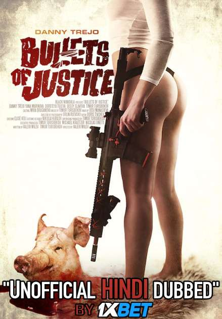 Bullets of Justice (2019) Hindi (Unofficial Dubbed) + English [Dual Audio] WebRip 720p [1XBET]
