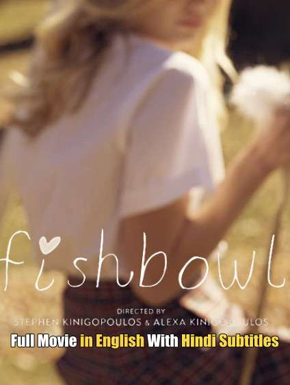 Fishbowl (2018) Full Movie [In English] With Hindi Subtitles | Web-DL 720p [HD]