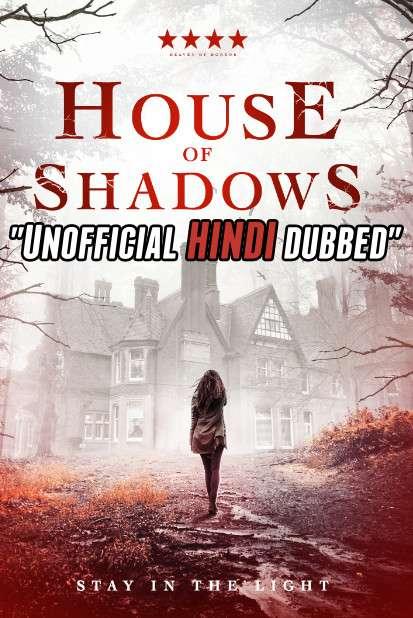 House of Shadows (2020) [Hindi (Unofficial Dubbed) + English (ORG)] Dual Audio | WEBRip 720p [HD]