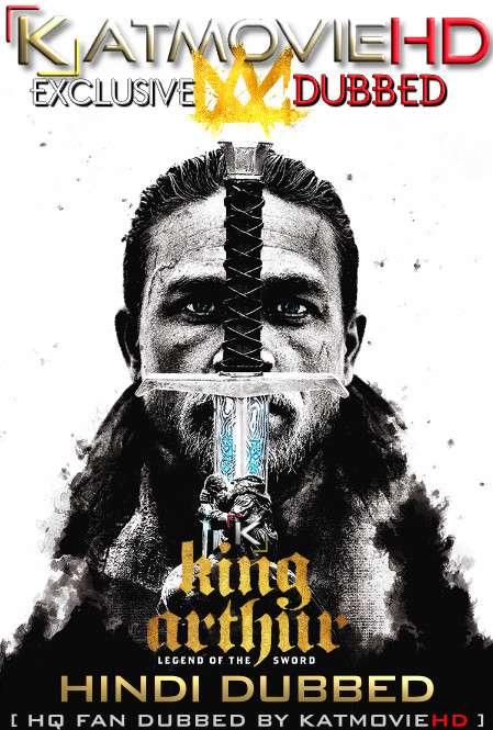 King Arthur: Legend of the Sword (2017) Hindi Dubbed [Dual Audio] BluRay 1080p / 720p / 480p [HD x264 & HEVC]
