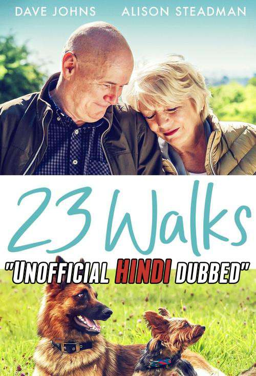 23 Walks (2020) [Hindi (Unofficial Dubbed) + English (ORG)] Dual Audio | WEBRip 720p [HD]