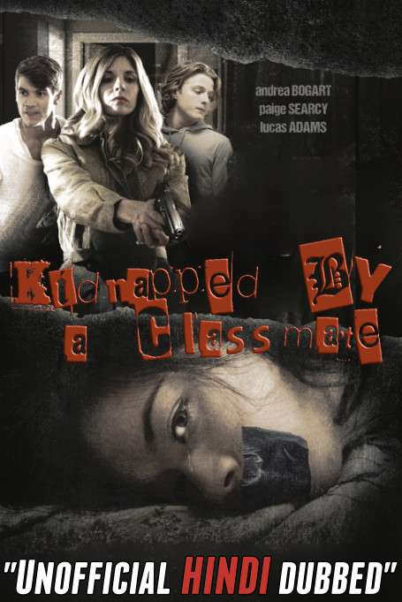 Kidnapped by a Classmate (2020) [Hindi (Unofficial Dubbed) + English (ORG)] Dual Audio | WEBRip 720p [HD]