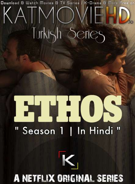 Ethos (Season 1) Complete [Hindi Dub (ORG) ] Dual Audio | All Episodes | WEB-DL 720p/ 480p [NF Turkish Series]
