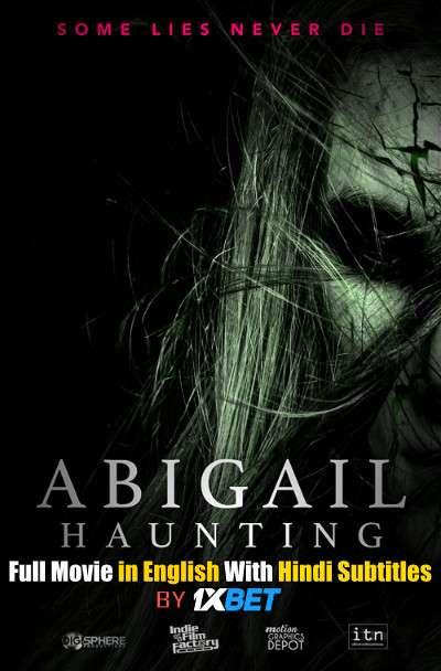 Download Abigail Haunting (2020) 720p HD [In English] Full Movie With Hindi Subtitles FREE on 1XCinema.com & KatMovieHD.ch